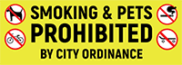 No Smoking and No Pets, by order of City Ordinance